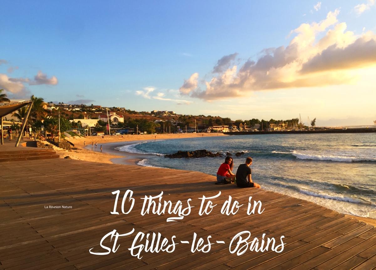 10 choses à faire à St-Gilles-les-bains / 10 things to do in St-Gilles-les-bains
